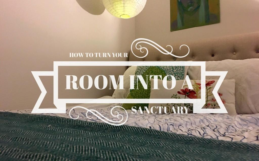 How to turn your room into a sanctuary