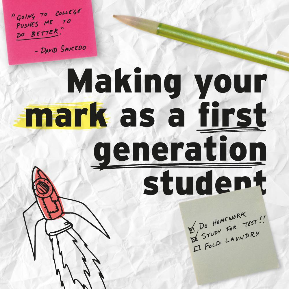 """graphic design of doodles reading """"Making Your Mark as a First Generation Student"""""""